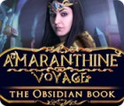 Amaranthine Voyage: The Obsidian Book המשחק