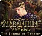 Amaranthine Voyage: The Shadow of Torment המשחק