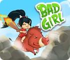 Bad Girl המשחק