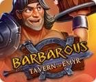 Barbarous: Tavern of Emyr המשחק