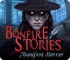 Bonfire Stories: Manifest Horror המשחק