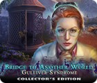 Bridge to Another World: Gulliver Syndrome Collector's Edition המשחק