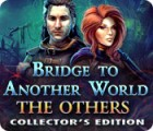 Bridge to Another World: The Others Collector's Edition המשחק