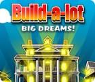 Build-a-Lot: Big Dreams המשחק