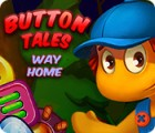 Button Tales: Way Home המשחק