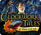 Clockwork Tales: Of Glass and Ink המשחק