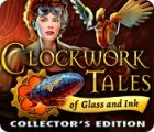 Clockwork Tales: Of Glass and Ink Collector's Edition המשחק