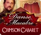 Danse Macabre: Crimson Cabaret המשחק