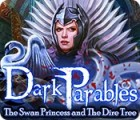 Dark Parables: The Swan Princess and The Dire Tree המשחק