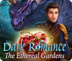 Dark Romance: The Ethereal Gardens המשחק