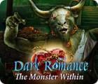 Dark Romance: The Monster Within המשחק