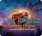 Dark Romance: Vampire Origins Collector's Edition המשחק