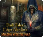 Dark Tales: Edgar Allan Poe's Speaking with the Dead המשחק
