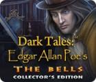 Dark Tales: Edgar Allan Poe's The Bells Collector's Edition המשחק