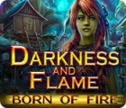 Darkness and Flame: Born of Fire המשחק