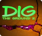Dig The Ground 2 המשחק