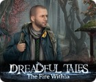 Dreadful Tales: The Fire Within המשחק