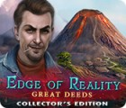Edge of Reality: Great Deeds Collector's Edition המשחק