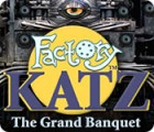 Factory Katz: The Grand Banquet המשחק