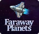 Faraway Planets המשחק