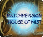Matchmension: House of Mist המשחק