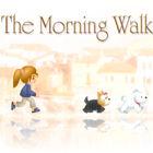 Morning Walk המשחק