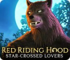 Red Riding Hood: Star-Crossed Lovers המשחק
