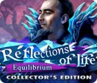 Reflections of Life: Equilibrium Collector's Edition המשחק