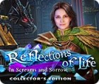 Reflections of Life: In Screams and Sorrow Collector's Edition המשחק
