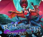 Reflections of Life: Slipping Hope המשחק