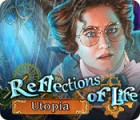 Reflections of Life: Utopia המשחק