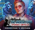The Unseen Fears: Stories Untold Collector's Edition המשחק
