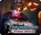 The Unseen Fears: Stories Untold המשחק